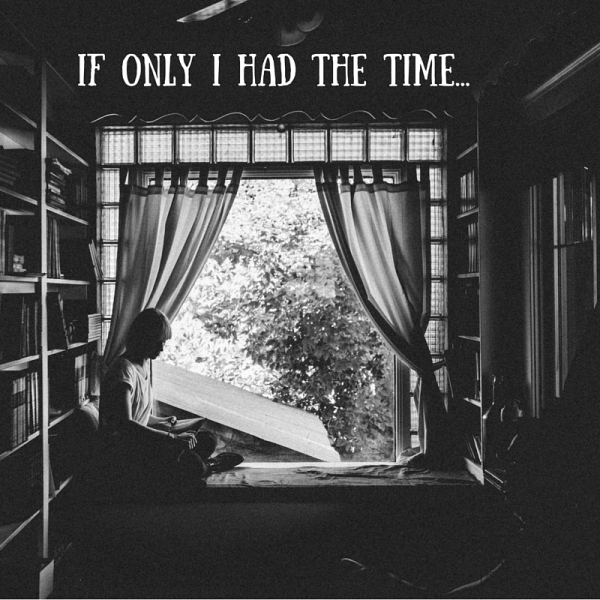 If only i had the time...